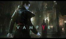 Vampyr dévoile un nouveau trailer