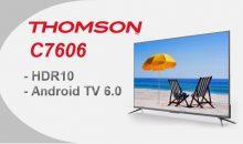 Thomson présente son téléviseur C7606 : HDR 10/Android TV 6.0