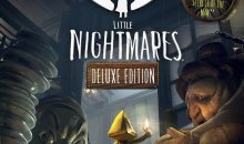 Little Nightmares : Deluxe Edition maintenant dispo, incluant son extension