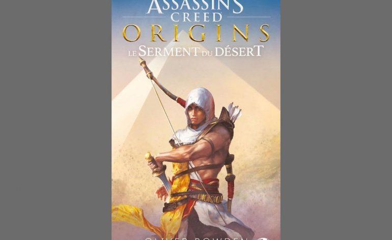 Assassin's Creed Origins : Le Serment du désert, notre critique du livre.