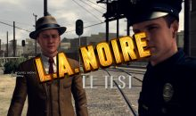 Test de L.A. Noire, remake à Los Angeles pour Phelps