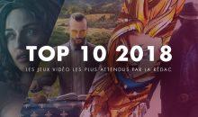 TOP 10 2018 : les jeux vidéo les plus attendus par la rédac'