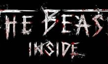 The Beast Inside : l'horreur a besoin de vous
