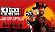 Red Dead Redemption 2 : le trailer #3 est en ligne !