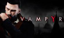 Vampyr, vous avez dit vampyr ? 55 minutes de gameplay