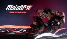 Test : MotoGP 18, véritable révolution ou poudre aux yeux ?