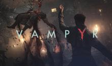 Test de Vampyr, un Action RPG où tous les choix sont importants