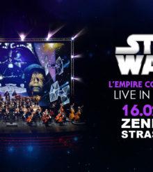 Star Wars : L' Empire contre-attaque au Zénith de Strasbourg