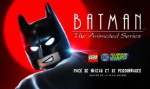 Batman la série animée arrive dans LEGO