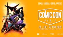 Comic'Con 2019 de Paris : l'année des records !