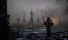 Test de Vampyr sur Switch : le docteur du croc se décarcasse