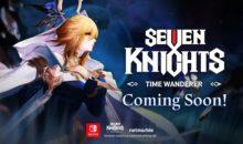 Seven Knights Time Wanderer : encore un RPG sur console hybride