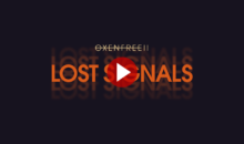 OXENFREE II Lost Signals : une exclusivité indé et…surnaturelle, en exclue Switch !