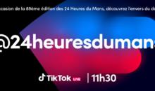 TikTok à l'heure des 24H du Mans, en direct ce 19 août !